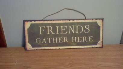 "Metal ""Friends Gather Here\"" Sign"