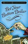 Bet Your Bottom Dollar by Karen Gillespie