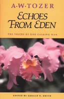 ECHOES FROM EDEN BY A.W. TOZER