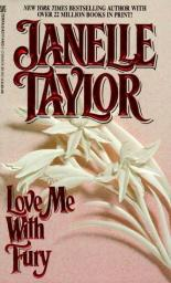 Love me with fury by Janelle taylor